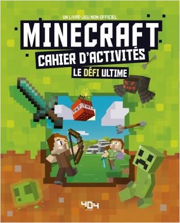 Minecraft – Cahier d'activités – Le défi ultime