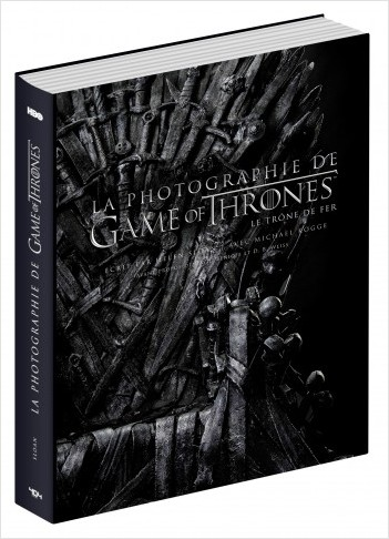 Game of Thrones : La Photographie de Game of Thrones - Beau livre officiel - Dès 14 ans et adulte