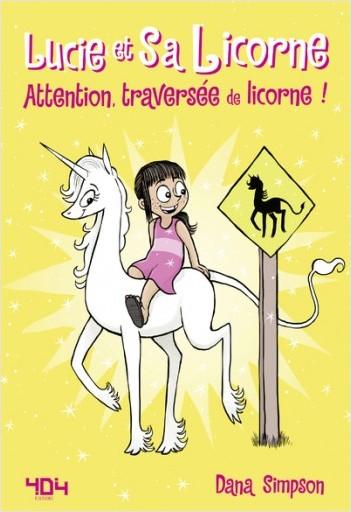 Lucie et sa licorne Tome 5 : Attention, traversée de licorne - Bande dessinée jeunesse - Dès 8 ans