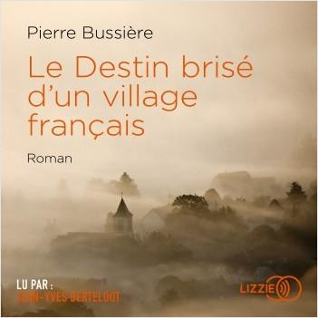 Le Destin brisé d'un village français