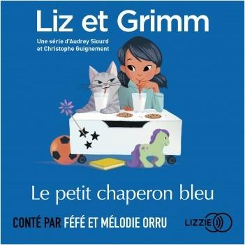 Liz et Grimm - Chapitre 1 - Le petit chaperon bleu