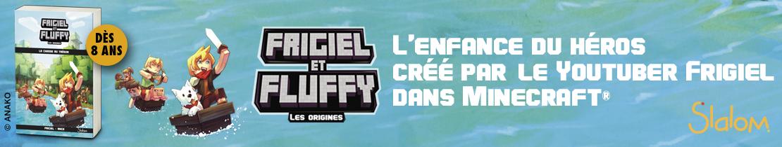 Les origines de Frigiel et Fluffy T1