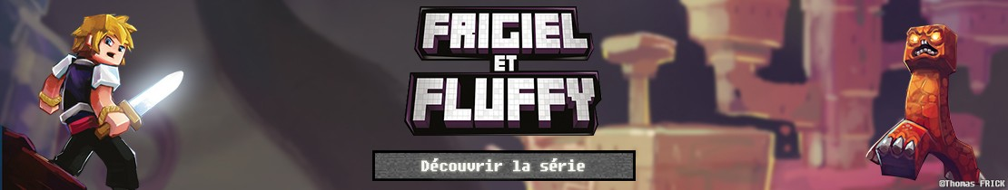 Frigiel et Fluffy : collection