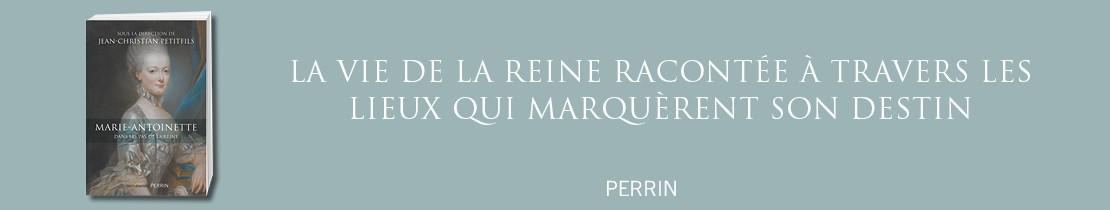 Marie-Antoinette dans les pas de la reine - Perrin