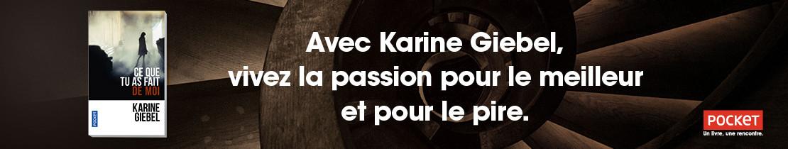 Bannière - Pocket - Ce que tu as fait de moi - Karine GIEBEL