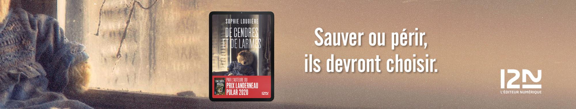 Bannière - 12-21 - De cendres et de larmes - Sophie LOUBIERE